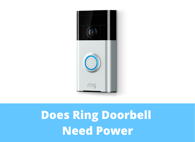 Does Ring Doorbell Need Power to Work
