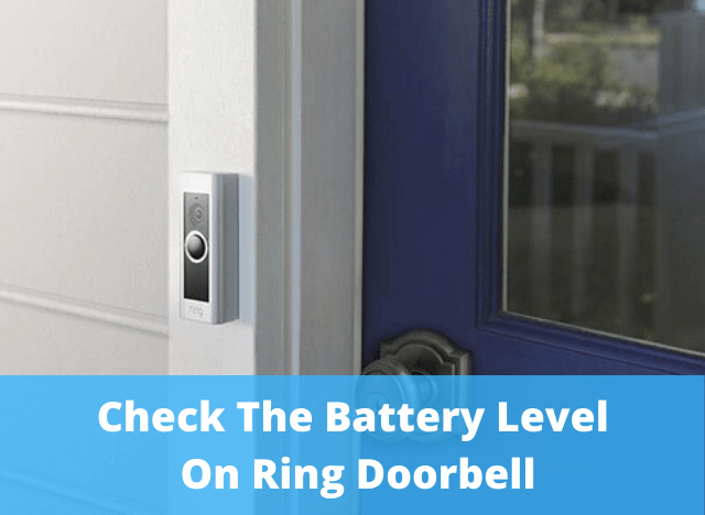 How to Check The Battery Level on Ring Doorbell