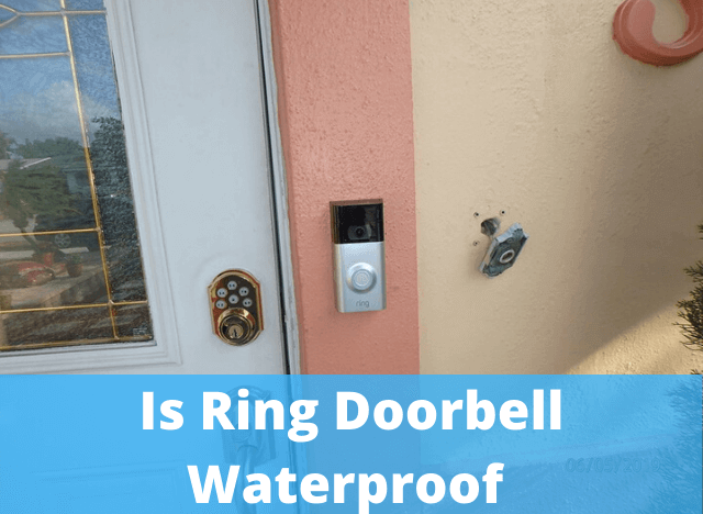 Is Ring Video Doorbell Waterproof