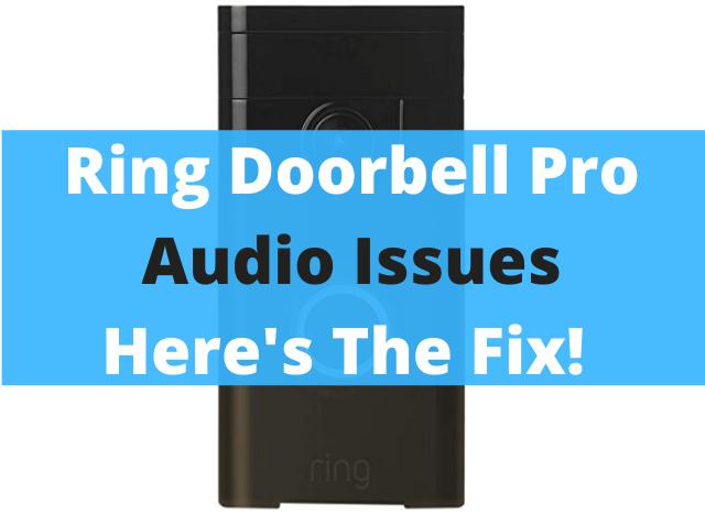 02 Ring Doorbell Audio Issues