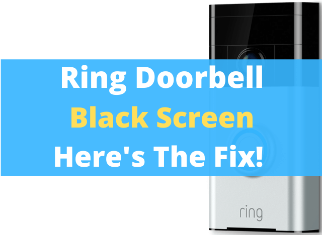 What to Do with a Ring Doorbell Black Screen? Here's the Truth and the Fix