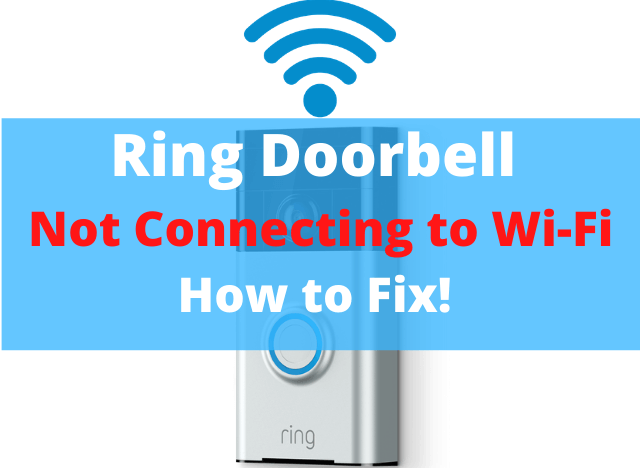 Ring Doorbell Not Connecting to Wi-Fi
