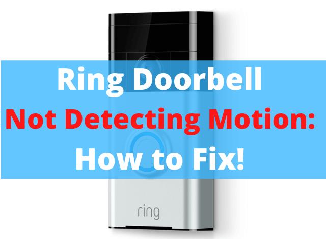 Ring Doorbell Not Detecting Motion