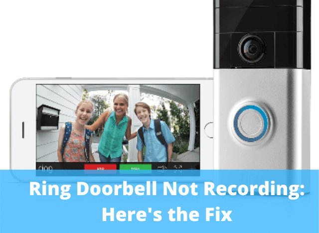 Ring Doorbell Not Recording- Heres the Fix