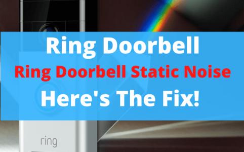 10 Ring Doorbell Static Noise
