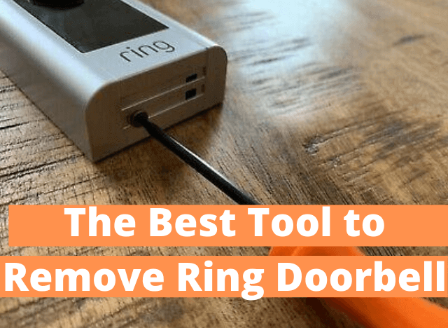14 The Best Tool to Remove Ring Doorbell