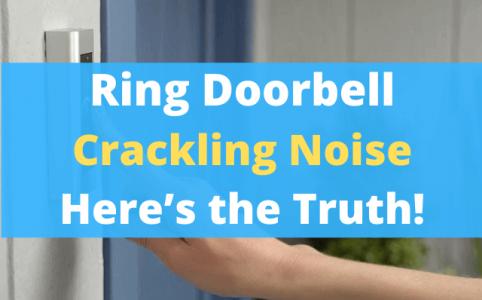 Ring Doorbell Crackling Noise