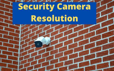 Security Camera Resolution