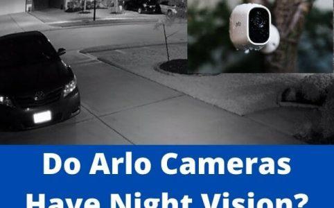Do Arlo Cameras Have Night Vision