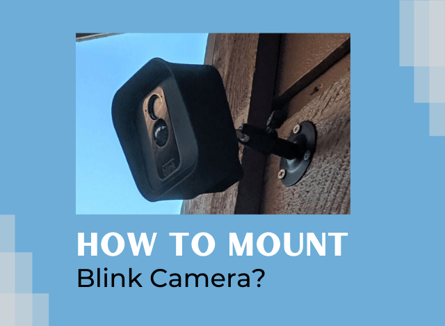 How to Mount Blink Camera