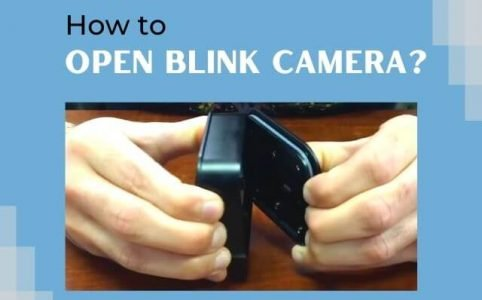 How to Open Blink Camera
