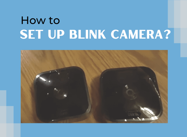 How to Set Up Blink Camera
